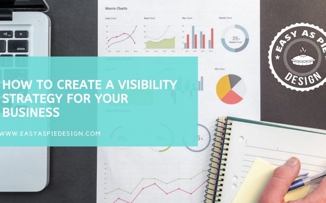 How to create a Visibility Strategy for Your Business