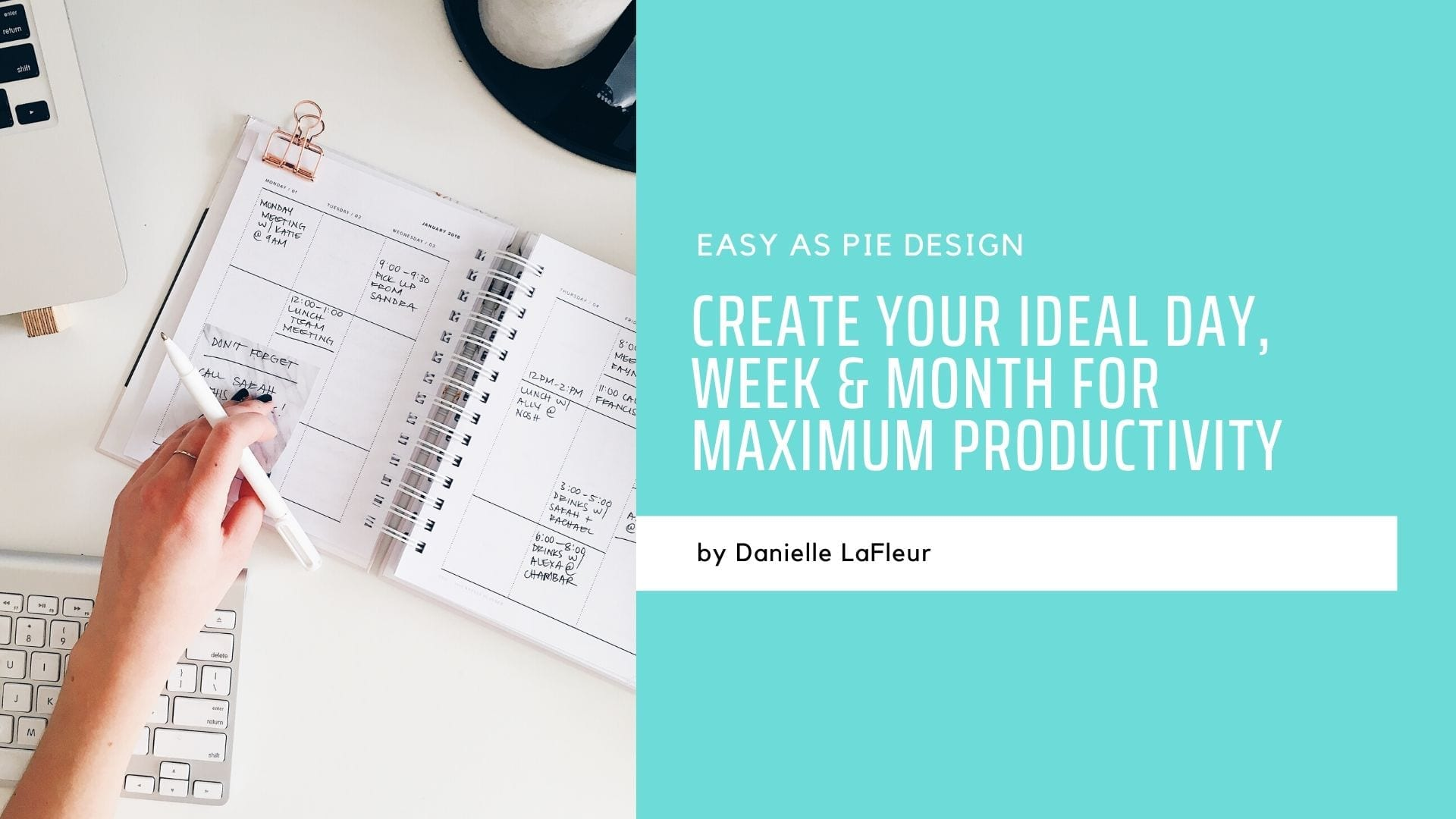 Create Your Ideal Day, Week & Month for Maximum Productivity