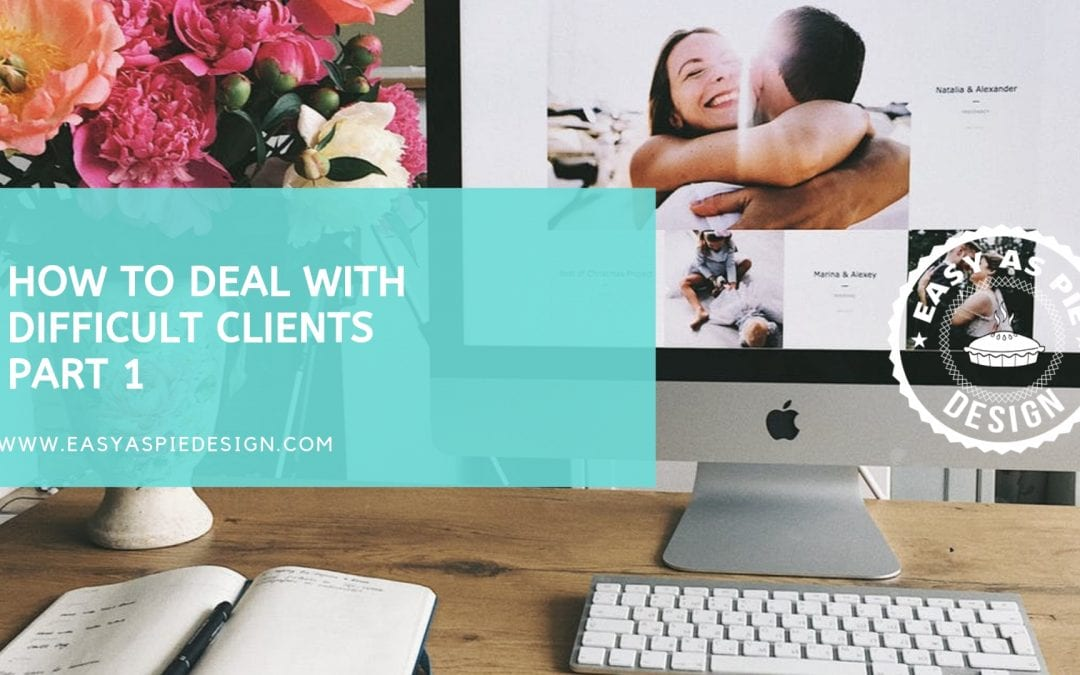 Dealing with Difficult Clients Part 1