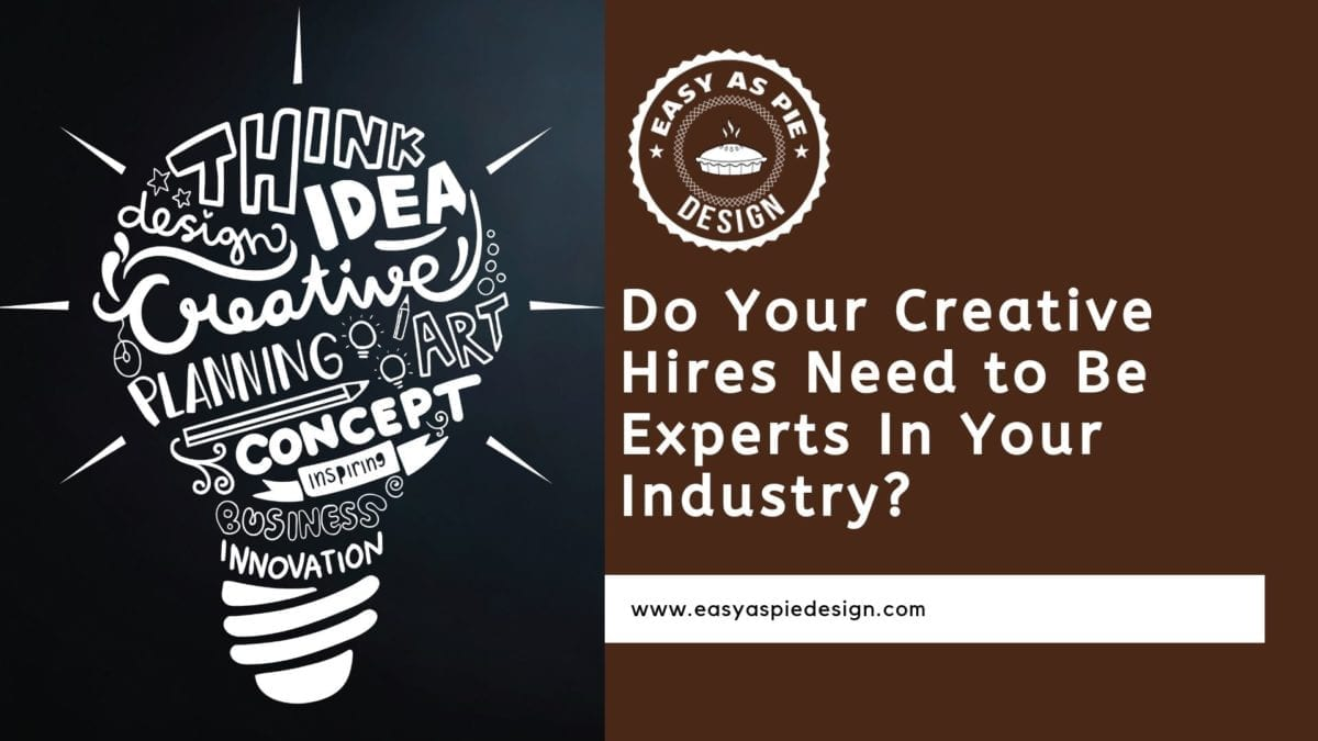 Do Your Creative Hires Need to Be Experts In Your Industry?