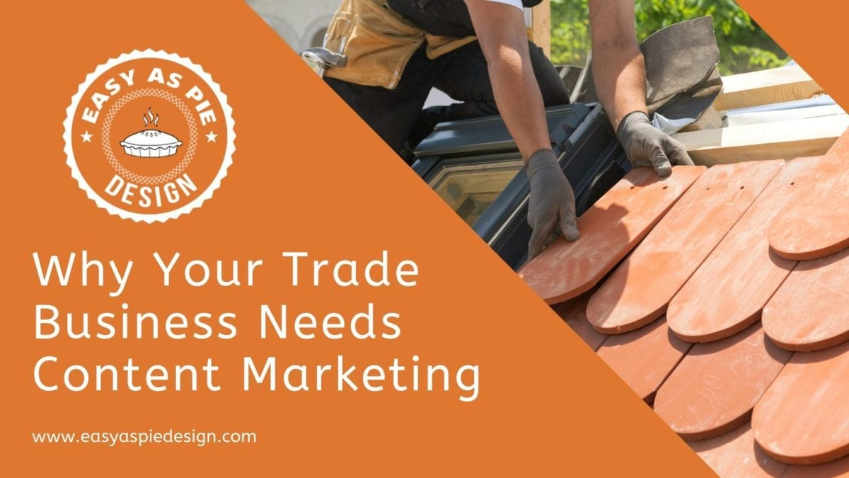 Why Your Trade Business Needs Content Marketing