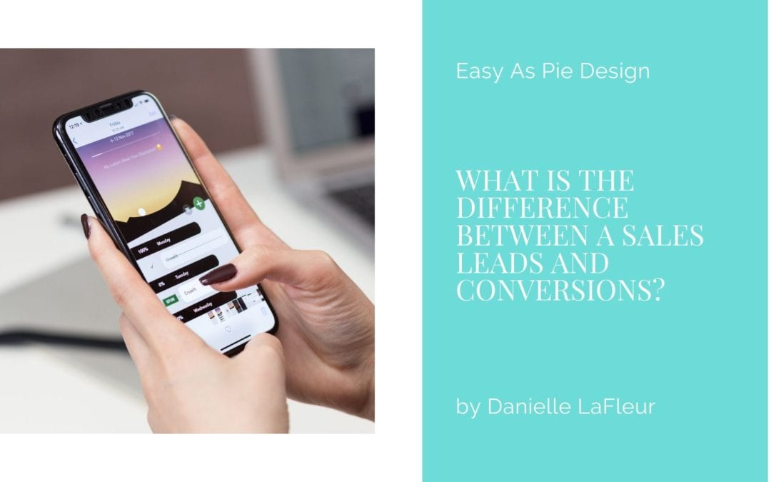 What is the Difference Between a Sales Leads and Conversions?