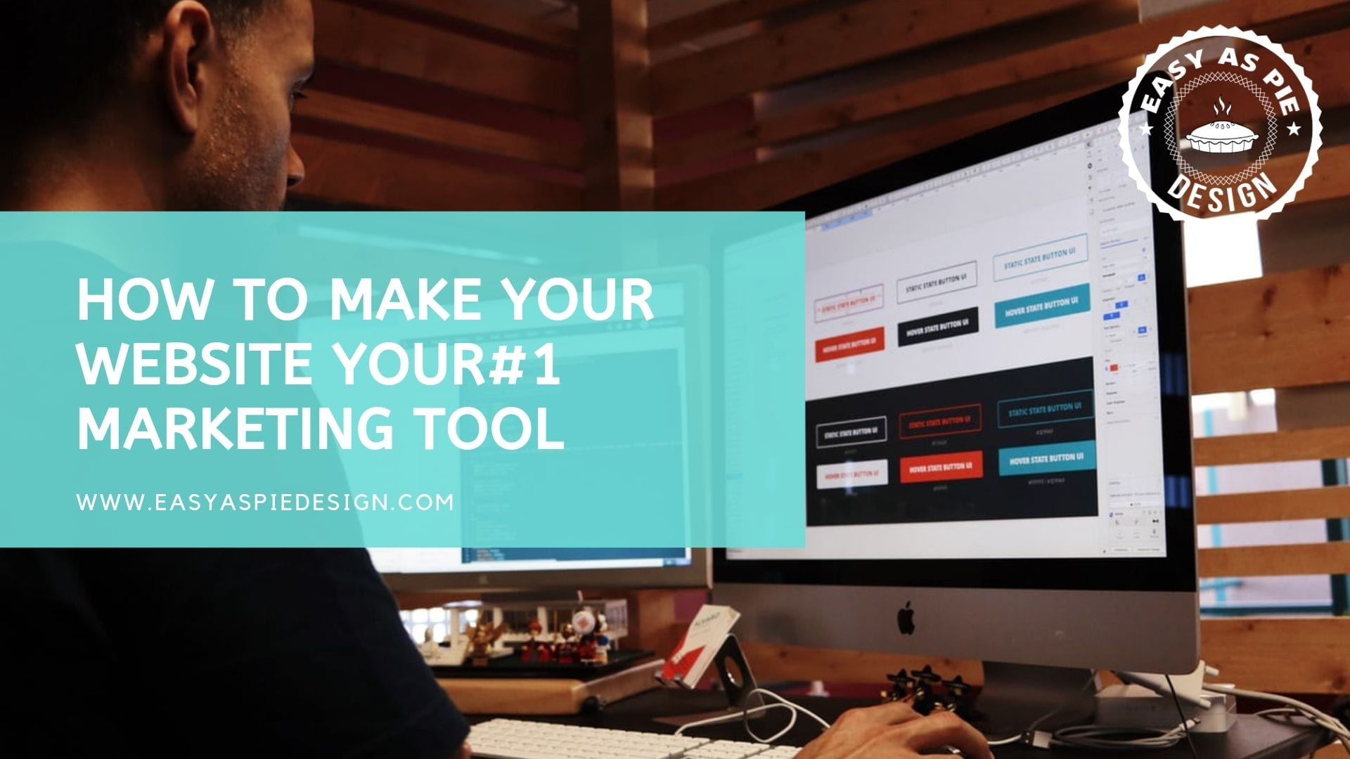 How To Make Your Website is Your #1 Marketing Tool