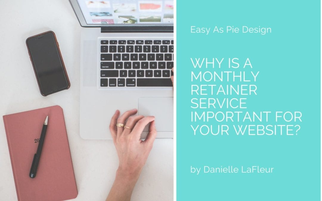 Why is a Monthly Retainer Service Important for Your Website?