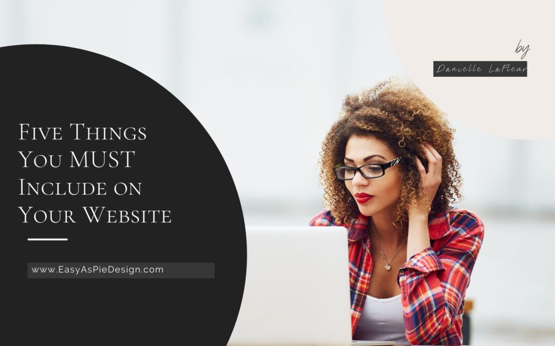 Five Things You MUST Include on Your Website