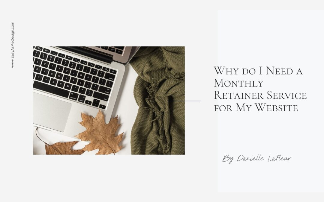Why do I Need a Monthly Retainer Service for My Website