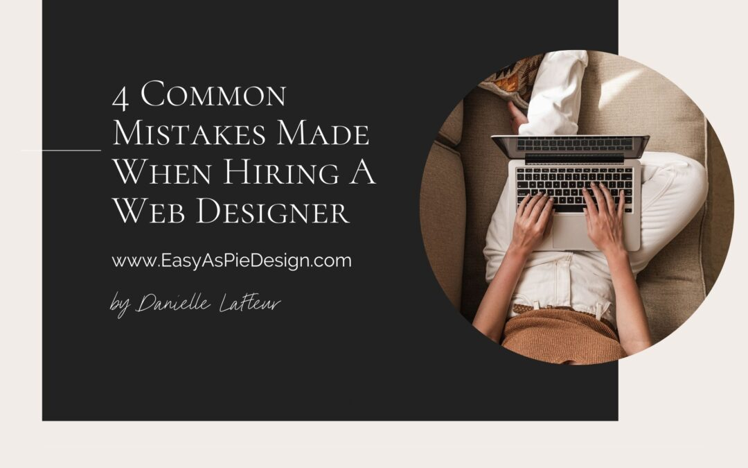 4 Common Mistakes Made When Hiring A Web Designer