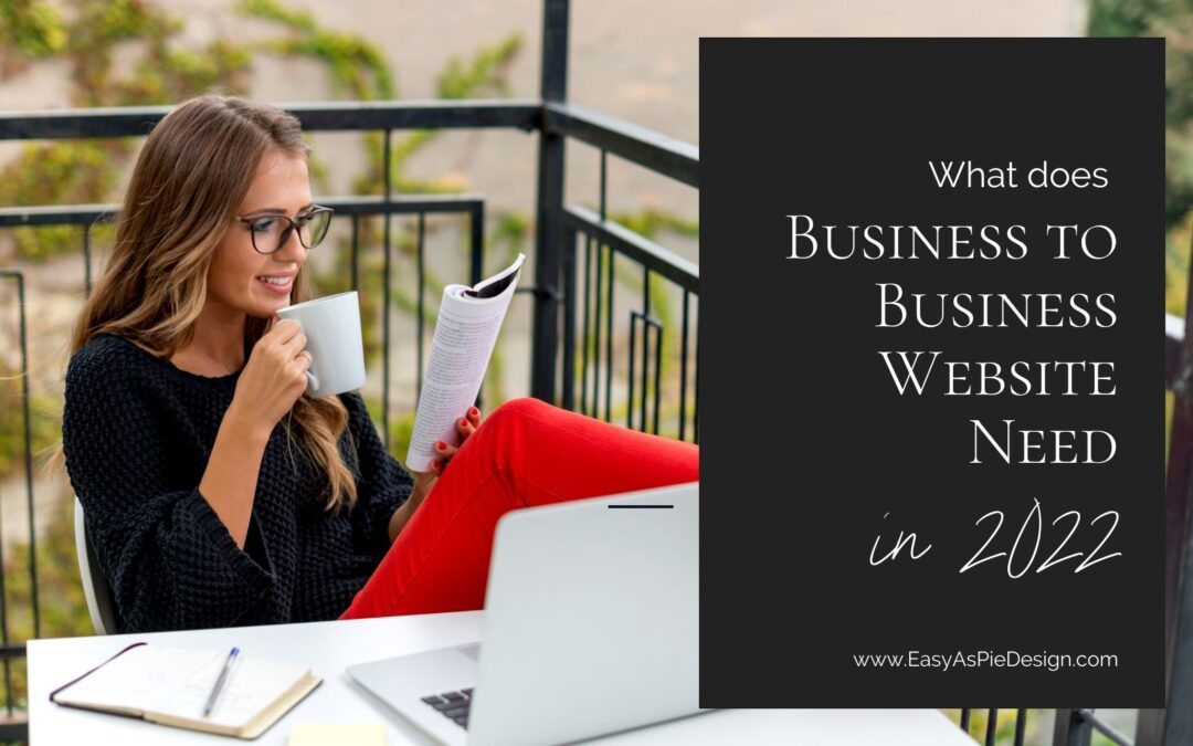 What Does A Business to Business Website Need in 2022