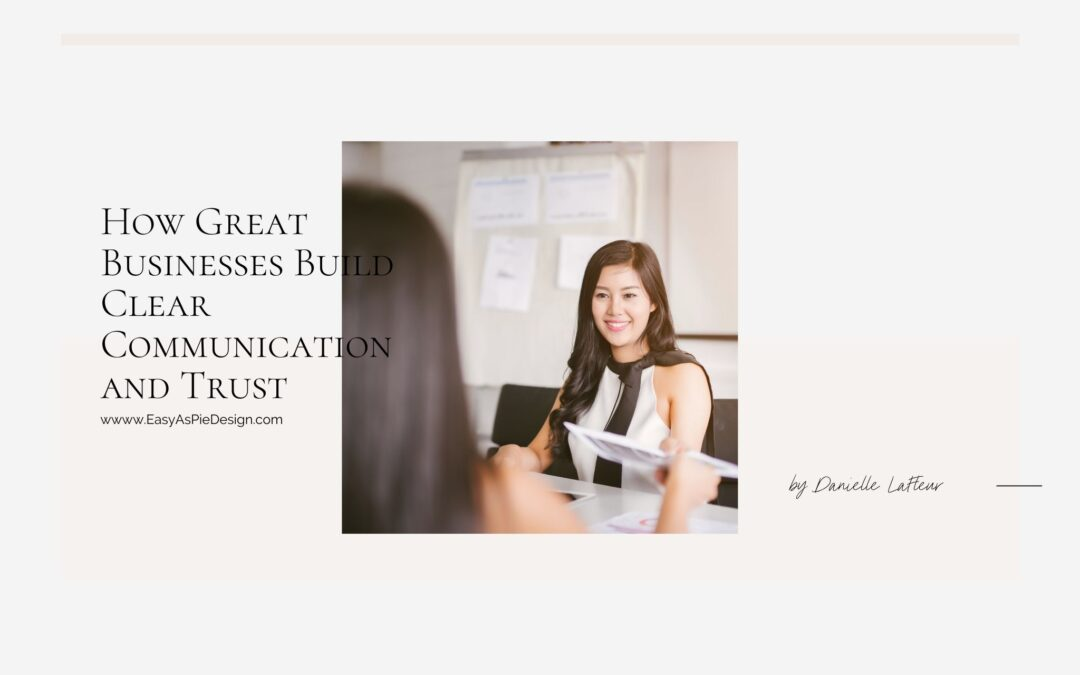 How Great Businesses Build Clear Communication and Trust