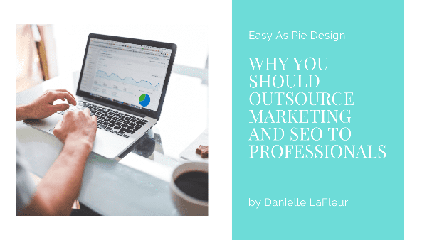 Why You Should Outsource Marketing and SEO to Professionals
