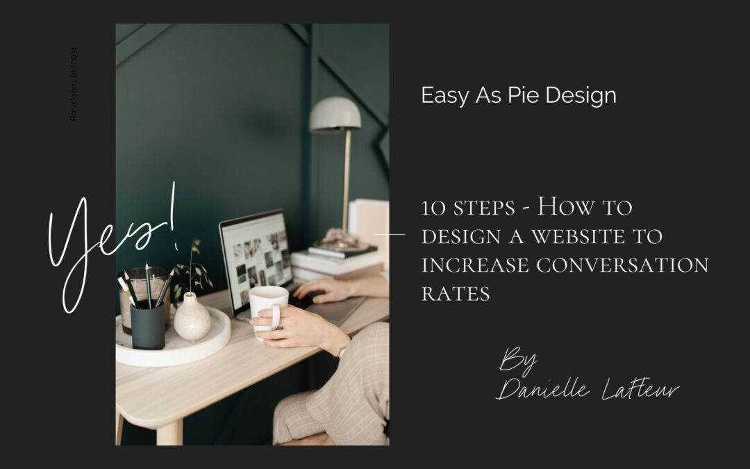 10 Steps On How To Design a Website that Increases Conversion Rates